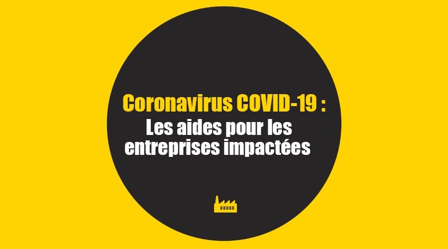 CORONAVIRUS COVID-19 Les aides pour les entreprises impactées ...